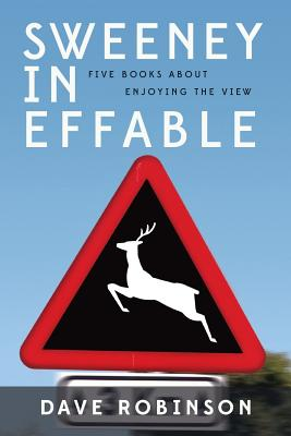 Sweeney in Effable: Five Books about Enjoying the View - Robinson, Dave
