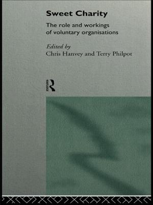 Sweet Charity: The Role and Workings of Voluntary Organisations - Hanvey, Chris (Editor)