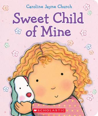 Sweet Child of Mine - Church, Caroline Jayne (Illustrator)