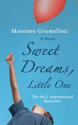 Sweet Dreams, Little One - Gramellini, Massimo, and Parkin, Stephen (Translated by)
