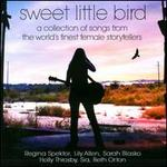 Sweet Little Bird: A Collection Of Songs From The Word's Finest Female Storytellers