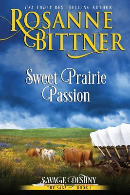 Sweet Prairie Passion - Bittner, Rosanne