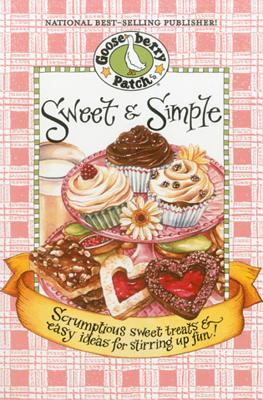 Sweet & Simple Cookbook: Scrumptious Sweet Treats & Easy Ideas for Stirring Up Fun! - Gooseberry Patch