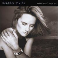 Sweet Talk & Good Lies - Heather Myles