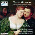 Sweet Torment: Virtuoso Duets of 17th Century Italy & Germany