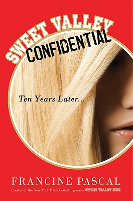 Sweet Valley Confidential: Ten Years Later - Pascal, Francine