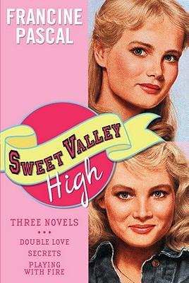 Sweet Valley High: Three Novels - Pascal, Francine