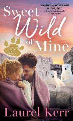 Sweet Wild of Mine - Kerr, Laurel