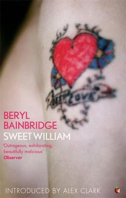 Sweet William - Bainbridge, Beryl, and Clark, Alex (Introduction by)