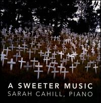 Sweeter Music - Carl Stone (electronics); Sarah Cahill (piano); The Residents
