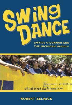 Swing Dance: Justice O'Connor and the Michigan Muddle - Zelnick, Robert