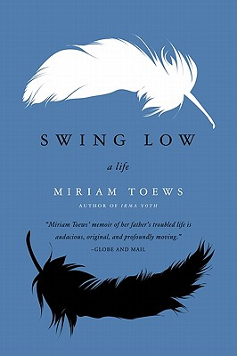 Swing Low: A Life - Toews, Miriam