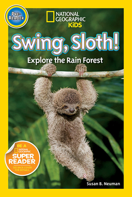 Swing, Sloth!: Explore the Rain Forest - Neuman, Susan B, Edd