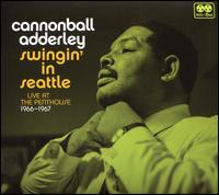 Swingin' in Seattle: Live at the Penthouse 1966-1967 - Cannonball Adderley
