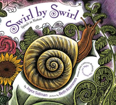 Swirl by Swirl: Spirals in Nature - Sidman, Joyce