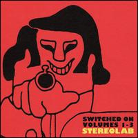 Switched On, Vols. 1-3 - Stereolab