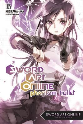 Sword Art Online 5: Phantom Bullet (Light Novel) - Kawahara, Reki