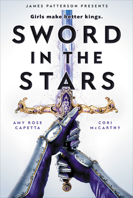 Sword in the Stars: A Once & Future Novel - McCarthy, Cori, and Capetta, Amy Rose