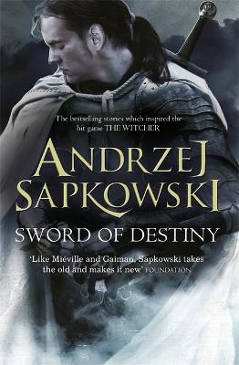 Sword of Destiny: Witcher 2: Tales of the Witcher - Sapkowski, Andrzej, and French, David (Translated by)