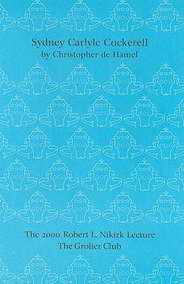 Sydney Carlyle Cockerell: The Robert L. Nikirk Lecture 2000 - De Hamel, Christopher