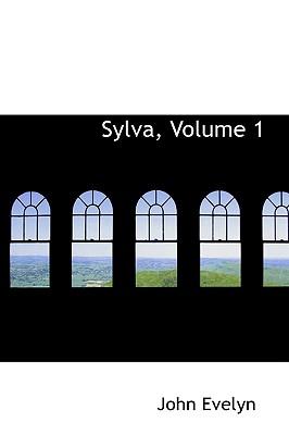 Sylva, Volume 1 - Evelyn, John