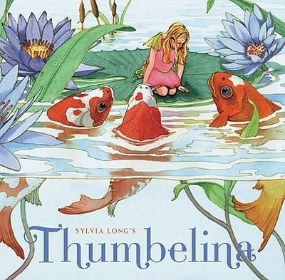 Sylvia Long's Thumbelina - Long, Sylvia (Illustrator)