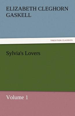 Sylvia's Lovers - Volume 1 - Gaskell, Elizabeth Cleghorn