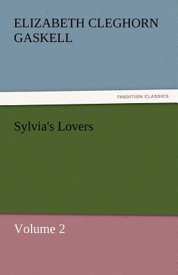 Sylvia's Lovers - Volume 2 - Gaskell, Elizabeth Cleghorn