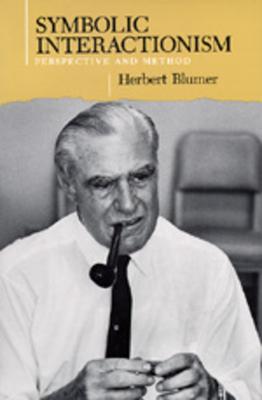 Symbolic Interactionism: Perspective and Method - Blumer, Herbert