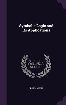 Symbolic Logic and Its Applications - MacColl, Hugh