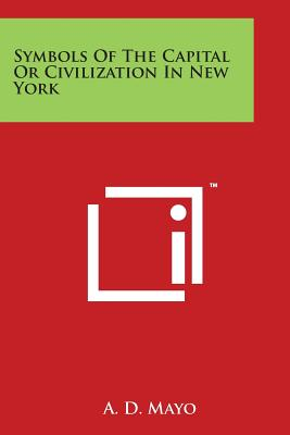 Symbols of the Capital or Civilization in New York - Mayo, A D