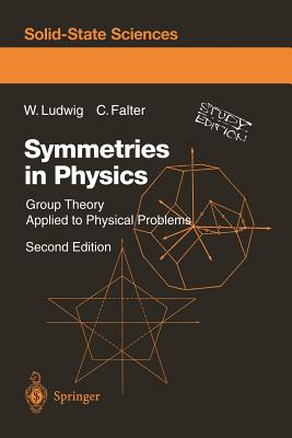 Symmetries in Physics: Group Theory Applied to Physical Problems - Ludwig, Wolfgang, and Falter, Claus