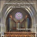 Symphonic Masterworks of Grieg and Franck