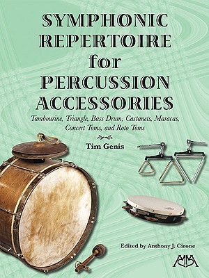 Symphonic Repertoire for Percussion Accessories - Genis, Tim, and Cirone, Anthony J (Editor)