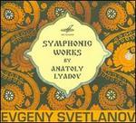 Symphonic Works by Anatoly Lyadov