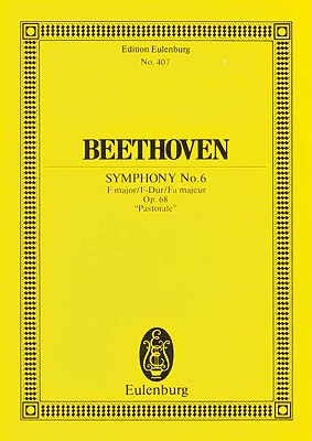 "Symphony No. 6 in F Major, Op. 68 ""Pastorale"" - Beethoven, Ludwig Van (Composer)"