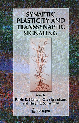 Synaptic Plasticity and Transsynaptic Signaling - Stanton, Patric K. (Editor), and Bramham, Clive (Editor), and Scharfman, Helen E. (Editor)