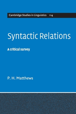 Syntactic Relations: A Critical Survey - Matthews, P H