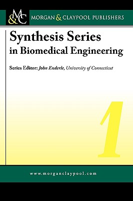 Synthesis Series in Biomedical Engineering: v. 1 - Miller, Gerald, and Lessard, Charles, and Maglogiannis, Ilias