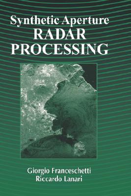 Synthetic Aperture Radar Processing - Franceschetti, Giorgio
