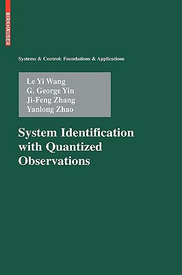 System Identification with Quantized Observations - Wang, Le Yi