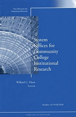 System Offices for Community College Institutional Research: New Directions for Institutional Research - IR (Institutional Research), and Hom, Willard C. (Editor)