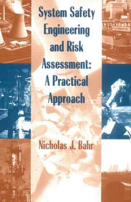 System Safety Engineering and Risk Assessment - Bahr, Nicholas J, MD