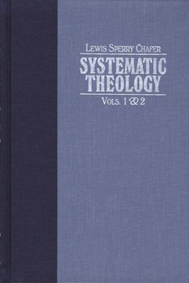 Systematic Theology - Chafer, Lewis Sperry