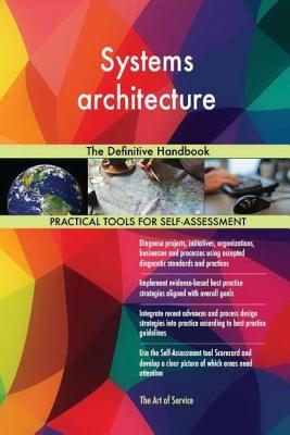Systems architecture: The Definitive Handbook - Blokdyk, Gerard