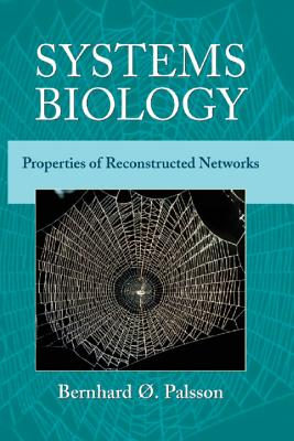 Systems Biology: Properties of Reconstructed Networks - Palsson, Bernhard O