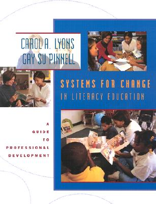 Systems for Change in Literacy Education: A Guide to Professional Development - Lyons, Carol A, and Pinnell, Gay Su, and Carol, Marie
