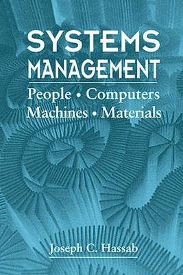 Systems Management: People - Computers - Machines - Materials - Hassab, Joseph C