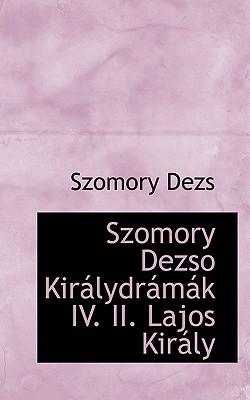 Szomory Dezso Kir Lydr M K IV. II. Lajos Kir Ly - Dezs, Szomory