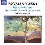 Szymanowski: Nine Preludes; Sonata No. 3; Variations